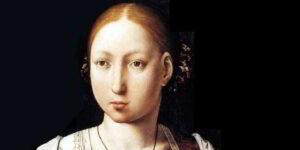 Giovanna di Castiglia detta la pazza: breve biografia
